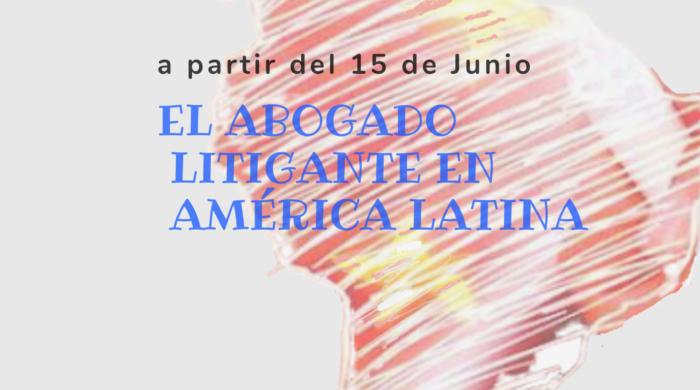 El Abogado Litigante en América Latina